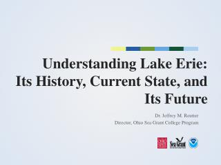Understanding Lake Erie: Its History, Current State, and Its Future