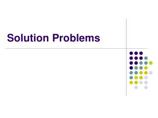 Solution Problems