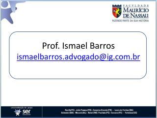Prof. Ismael Barros ismaelbarros.advogado@ig.br