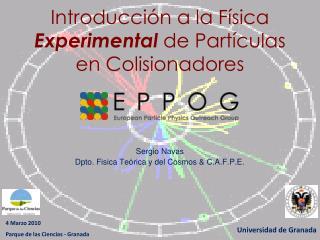 Introducció n a la  Física  Experimental  de Partículas en Colisionadores