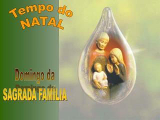 Domingo da SAGRADA FAM�LIA