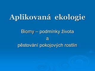Aplikovaná  ekologie