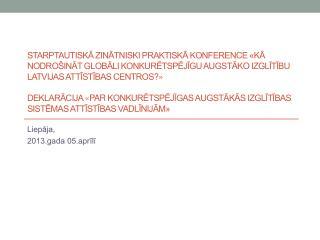 Liepāja,  2013.gada 05.aprīlī
