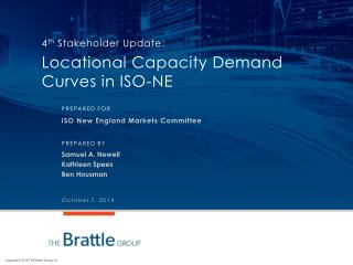 4 th  Stakeholder Update:  Locational Capacity Demand Curves in ISO-NE