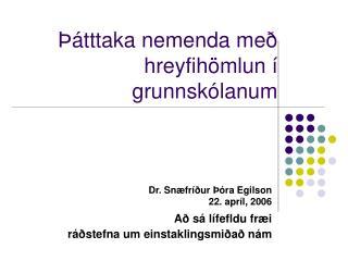Þátttaka nemenda með hreyfihömlun í grunnskólanum