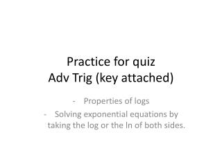 Practice for quiz Adv Trig (key attached)