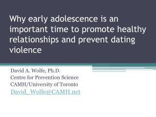 Why early adolescence is an important time to promote healthy relationships and prevent dating violence