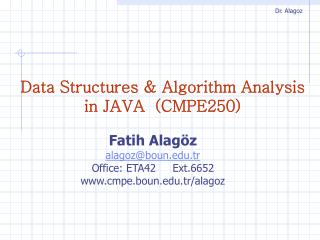 Data Structures  &  Algorithm An alysis     in JAVA (CMPE250)