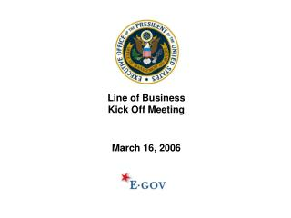 Line of Business  Kick Off Meeting   March 16, 2006