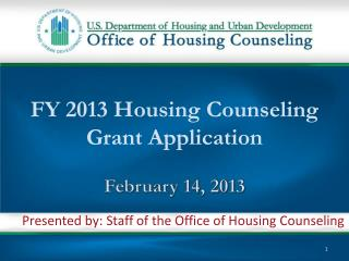 FY  2013 Housing Counseling  Grant Application February 14, 2013