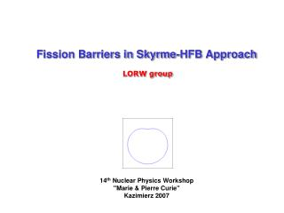 Fission Barriers in Skyrme-HFB Approach LORW group