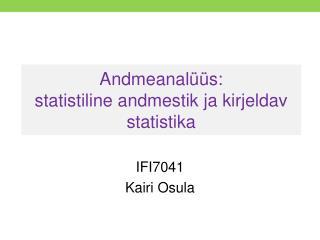 Andmeanalüüs: statistiline andmestik ja kirjeldav statistika