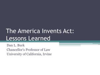 The America Invents Act:  Lessons Learned