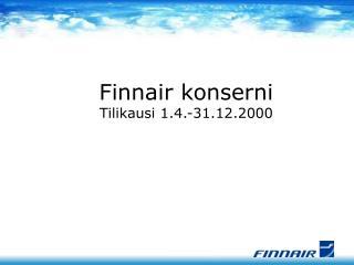 Finnair konserni Tilikausi 1.4.-31.12.2000