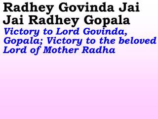 Old 756_New 901 Radhey Govinda Jai Jai Radhey Gopala