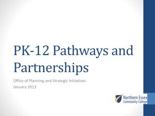 PK-12 Pathways and Partnerships