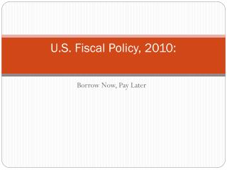 U.S. Fiscal Policy, 2010: