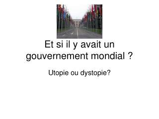 Et si il y avait un gouvernement mondial ?