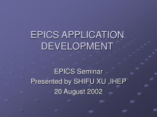 EPICS APPLICATION DEVELOPMENT