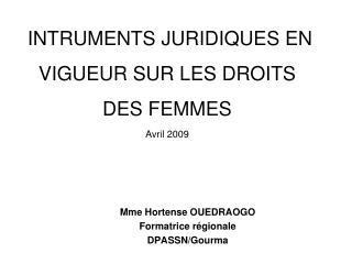 INTRUMENTS JURIDIQUES EN VIGUEUR SUR LES DROITS DES FEMMES  Avril 2009