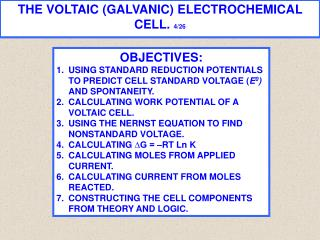 THE VOLTAIC (GALVANIC) ELECTROCHEMICAL CELL.  4/26