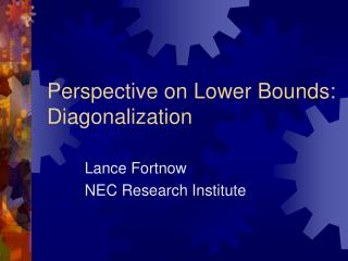 Perspective on Lower Bounds: Diagonalization