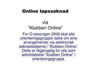 """Online løpssøknad via """"Klubben Online"""""""