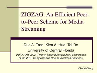 ZIGZAG: An Efficient Peer-to-Peer Scheme for Media Streaming