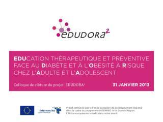 Présentation du programme EDUDORA² Professeur SCHEEN CHU et Université de Liège