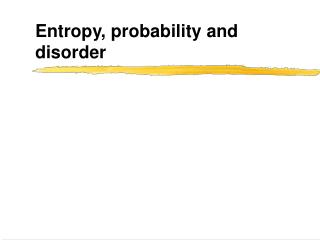 Entropy, probability and disorder