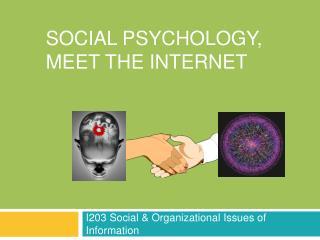 Social Psychology, Meet the Internet
