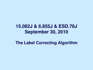 15.082J & 6.855J & ESD.78J September 30, 2010