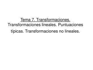 Transformaciones lineales Con la forma y=a+bx