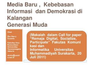 Media  Baru  ,   Kebebasan Informasi dan Demokrasi di Kalangan Generasi Muda