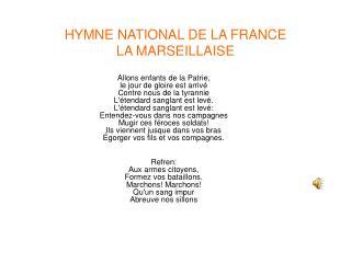 HYMNE NATIONAL DE LA FRANCE LA MARSEILLAISE