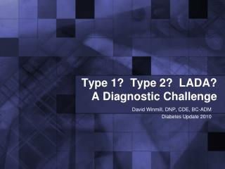 Type 1  Type 2  LADA A Diagnostic Challenge