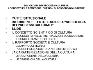 SOCIOLOGIA DEI PROCESSI CULTURALI   I CONCETTI E LE TEMATICHE  CHE NON SI POSSONO NON SAPERE