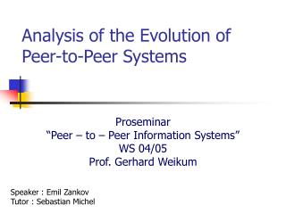 Analysis of the Evolution of Peer-to-Peer Systems