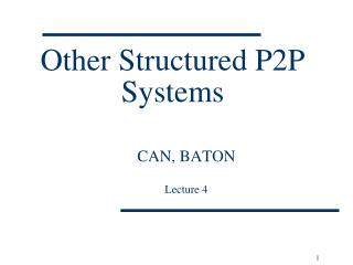 Other Structured P2P Systems
