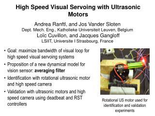 High Speed Visual Servoing with Ultrasonic Motors