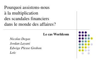 Le cas Worldcom Nicolas Degas  Jordan Layani Edwige Plesse Grobon  Loïc