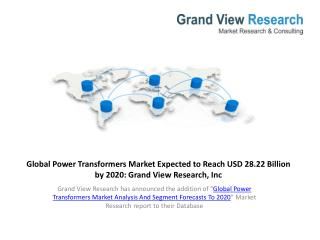 Global Power Transformers Market Outlook To 2020.