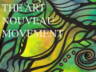 The Art nouveau movement