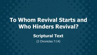 To Whom Revival  Starts  and Who  Hinders Revival ?
