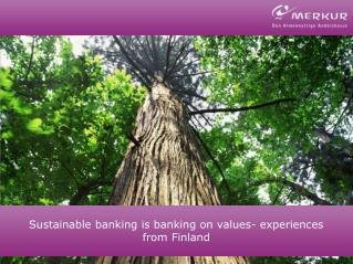 Sustainable banking is banking on values- experiences from Finland