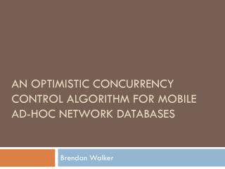 An Optimistic Concurrency Control Algorithm for Mobile Ad-hoc Network  Databases