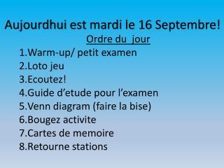 Aujourdhui  est  mardi  le 16  Septembre !