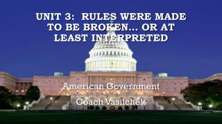 Unit  3 :  RULES WERE MADE TO BE BROKEN� OR AT LEAST INTERPRETED