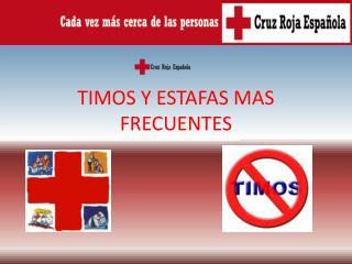 TIMOS Y ESTAFAS MAS FRECUENTES