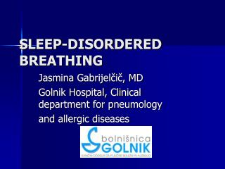 SLEEP-DISORDERED BREATHING
